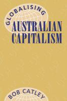 Globalising Australian Capitalism - Catley, Robert; Catley, Bob; Bob, Catley