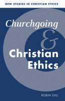 Churchgoing and Christian Ethics - Gill, Robin