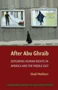 After Abu Ghraib: Exploring Human Rights in America and the Middle East - Mokhtari, Shadi