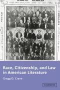 Race, Citizenship, and Law in American Literature - Crane, Gregg