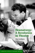 Dramaturgy: A Revolution in Theatre - Luckhurst, Mary