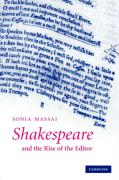 Shakespeare and the Rise of the Editor - Massai, Sonia