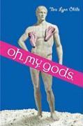 Oh. My. Gods. - Childs, Tera Lynn