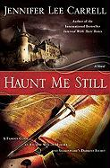 Haunt Me Still - Carrell, Jennifer Lee