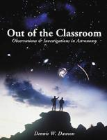 Out of the Classroom: Observations and Investigations in Astronomy - Dawson, Dennis