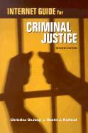 Internet Guide for Criminal Justice - Dejong, Christina; Kurland, Daniel J.