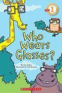 Who Wears Glasses? - Galan, Ana