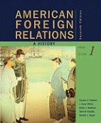 American Foreign Relations, Volume 1: A History to 1920 - Paterson, Thomas; Clifford, J. Garry; Maddock, Shane J.