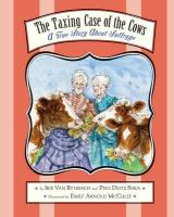 The Taxing Case of the Cows: A True Story about Suffrage - Van Rynbach, Iris; Shea, Pegi Deitz