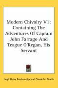 Modern Chivalry V1: Containing the Adventures of Captain John Farrago and Teague O'Regan, His Servant - Brackenridge, Hugh Henry