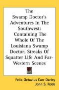 The Swamp Doctor's Adventures in the Southwest: Containing the Whole of the Louisiana Swamp Doctor; Streaks of Squatter Life and Far-Western Scenes - Darley, Felix Octavius Carr; Robb, John S.; Lewis, H. C.