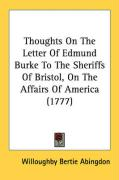 Thoughts on the Letter of Edmund Burke to the Sheriffs of Bristol, on the Affairs of America (1777) - Abingdon, Willoughby Bertie