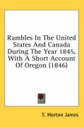 Rambles in the United States and Canada During the Year 1845, with a Short Account of Oregon (1846) - James, T. Horton