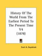 History of the World from the Earliest Period to the Present Time V4 (1878) - Duyckinck, Evert Augustus