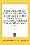 Companions of the Military Order of the Loyal Legion of the United States: An Album Containing Portraits of Members (1901) - Military Order of the Loyal Legion of Th
