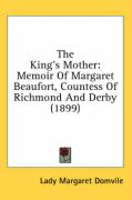 The King's Mother: Memoir of Margaret Beaufort, Countess of Richmond and Derby (1899) - Domvile, Lady Margaret