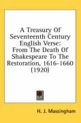 A Treasury of Seventeenth Century English Verse: From the Death of Shakespeare to the Restoration, 1616-1660 (1920) - Massingham, H. J.