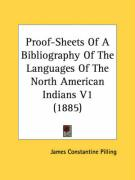Proof-Sheets of a Bibliography of the Languages of the North American Indians V1 (1885) - Pilling, James Constantine