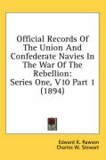 Official Records of the Union and Confederate Navies in the War of the Rebellion: Series One, V10 Part 1 (1894) - Rawson, Edward K.; Stewart, Charles W.