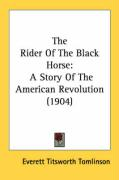 The Rider of the Black Horse: A Story of the American Revolution (1904) - Tomlinson, Everett Titsworth