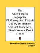 The United States Biographical Dictionary and Portrait Gallery of Eminent and Self-Made Men: Illinois Volume Part 2 (1883) - American Biographical Publishing Company