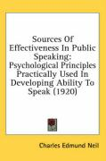 Sources of Effectiveness in Public Speaking: Psychological Principles Practically Used in Developing Ability to Speak (1920) - Neil, Charles Edmund