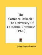 The Carranza Debacle: The University of California Chronicle (1920) - Priestley, Herbert Ingram