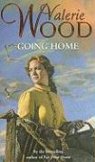 Going Home - Wood, Valerie