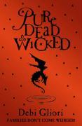 Pure Dead Wicked - Gliori, Debi