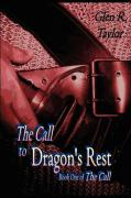 The Call to Dragon's Rest - Taylor, Glen