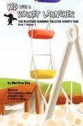 Kid with a Rocket Launcher - Book 1, Volume 1 - Reis, Matthew