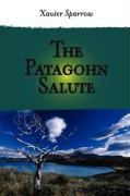 The Patagohn Salute - Sparrow, Xavier