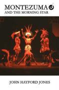 Montezuma and the Morning Star - Jones, John Hayford
