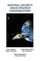 National Security Space Strategy Considerations - Larned, Robert E.