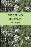 The Spring Ghazals - Hayes, Jack