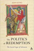 Politics of Redemption: The Social Logic of Salvation - Kotsko, Adam
