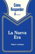 Como Responder A-- La Nueva Era / The New Age Movement - Lochhaas, Philip H.