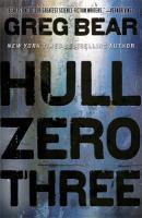 Hull Zero Three. Greg Bear - Bear, Greg