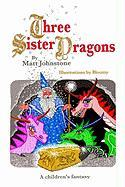 Three Sister Dragons - Johnstone, Matt