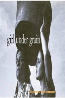 Girl Under Grain - Hartman, Karen