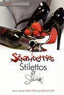 Strawberries Stilettos and Steam - True, Imani; Skye, Dreama