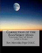 Correction of the Ego/Spirit Mind. - Pepe Rev, Mercedes