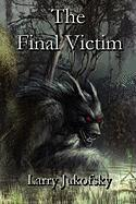 The Final Victim - Jukofsky, Larry