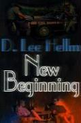 New Beginning - Hellm, D. Lee