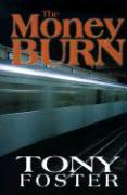 The Money Burn - Foster, Tony