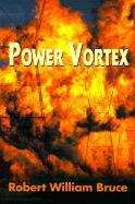 Power Vortex - Bruce, Robert William