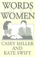 Words and Women - Miller, Casey; Swift, Kate