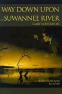 Way Down Upon the Suwannee River: Sketches of Florida During the Civil War - Loderhose, Gary