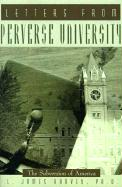 Letters from Perverse University: The Subversion of America - Harvey, L. James