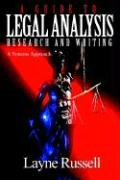 A Guide to Legal Analysis, Research and Writing: A Systems Approach - Russell, S. Layne